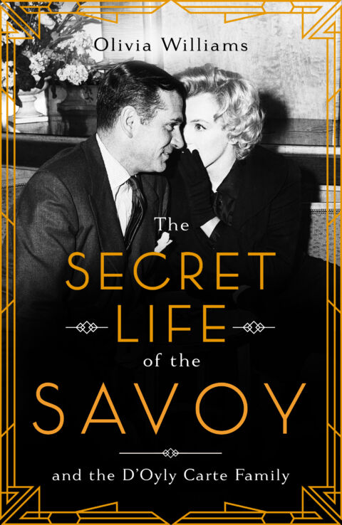 Olivia Williams: The Secret Life of The Savoy - and the D'Oyly Carte Family